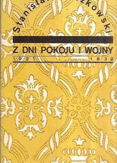 Stanisław Truszkowski - Z dni pokoju i wojny. 1921-1939