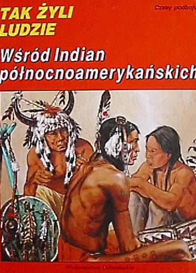 Znalezione obrazy dla zapytania Wśród Indian północnoamerykańskich - Czasy podboju