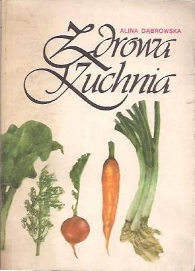 Zdrowa Kuchnia Czyli 210 Potraw Jarskich Alina Dąbrowska
