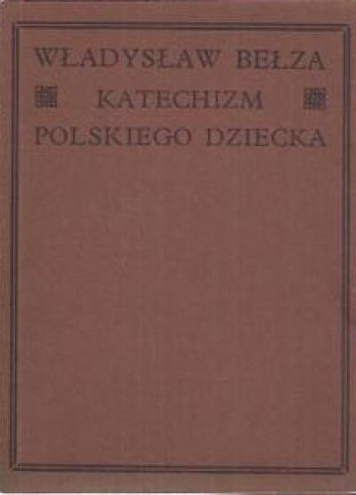 Katechizm Polskiego Dziecka Władysław Bełza Książka