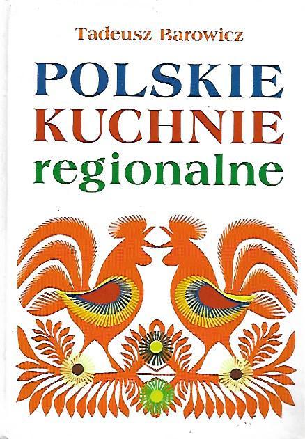 Polskie Kuchnie Regionalne Tadeusz Barowicz Książka